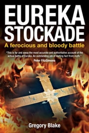 Eureka Stockade ebook by Gregory Blake