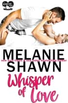 Whisper of Love ebook by Melanie Shawn
