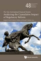 The New International Financial System - Analyzing the Cumulative Impact of Regulatory Reform ebook by Andrew G Haldane, Douglas D Evanoff, George G Kaufman