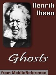 Ghosts: Two Translations (Mobi Classics) ebook by Henrik Ibsen,William Archer (Translator),R. Farquharson Sharp (Translator)