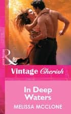 In Deep Waters (Mills & Boon Vintage Cherish) 電子書 by Melissa McClone