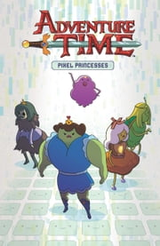 Adventure Time Vol. 2 OGN: The Pixel Princesses ebook by Danielle Corsetto,Zach Sterling