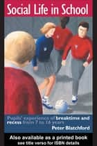 Social Life in School ebook by Peter Blatchford
