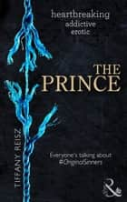 The Prince (Mills & Boon Spice) (The Original Sinners: The Red Years, Book 3) eBook by Tiffany Reisz