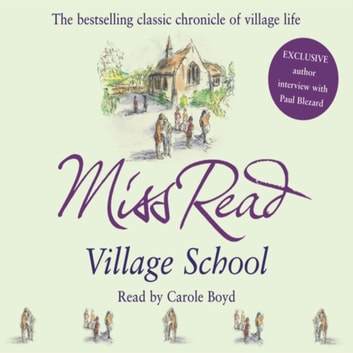 Village School - The first novel in the Fairacre series audiobook by Miss Read