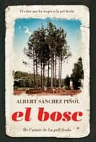 El bosc ebook by Albert Sánchez Piñol