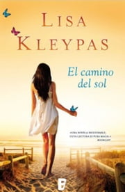 El camino del sol (Friday Harbor 2) - Serie: Frida y Harbor ebook by Lisa Kleypas