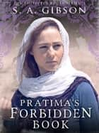 Pratima's Forbidden Book ebook by S. A. Gibson