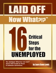 16 Critical Steps for the Unemployed ebook by Laura D Lewis