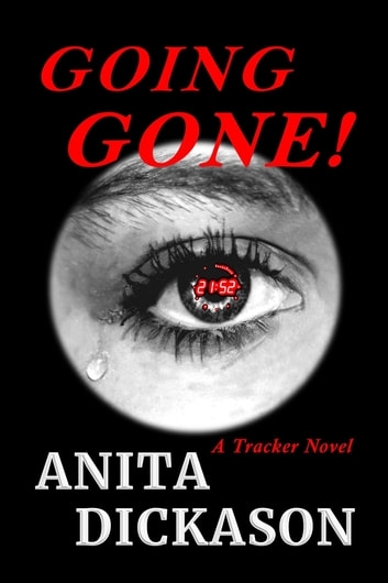 Going Gone! - A Tracker Novel ebook by Anita Dickason