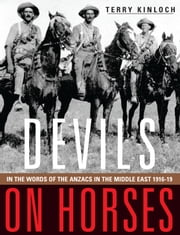 Devils on Horses - In the Words of the Anzacs in the Middle East 1916-19 ebook by Terry Kinloch