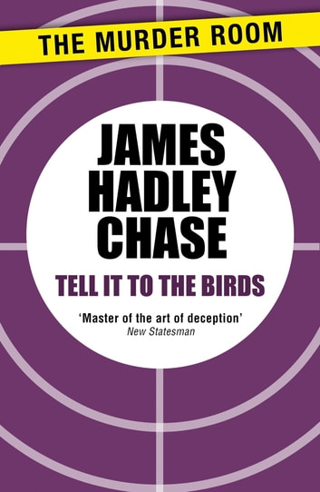 Tell It to the Birds ebook by James Hadley Chase