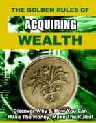 The Golden Rules of Getting Wealth ebook by John Mcload