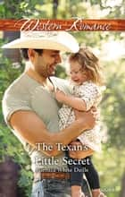 The Texan's Little Secret ebook by Barbara White Daille