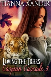 Loving The Tigers ebook by Tianna Xander