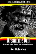 Dreamtime Drift ebook by Kev Richardson