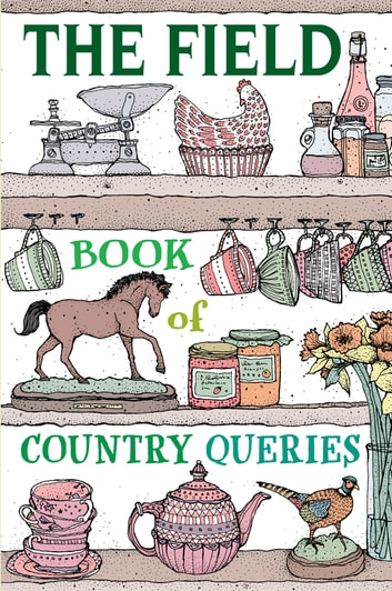The Field Book Of Country Queries Ebook By The Field border=