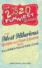 The 2,320 Funniest Quotes ebook by Tom Corr