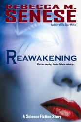 Reawakening: A Science Fiction Story ebook by Rebecca M. Senese