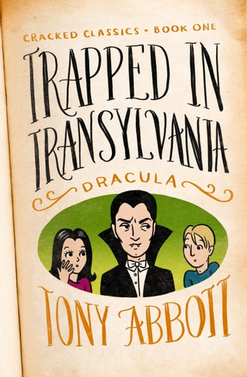 Trapped in Transylvania - (Dracula) ebook by Tony Abbott