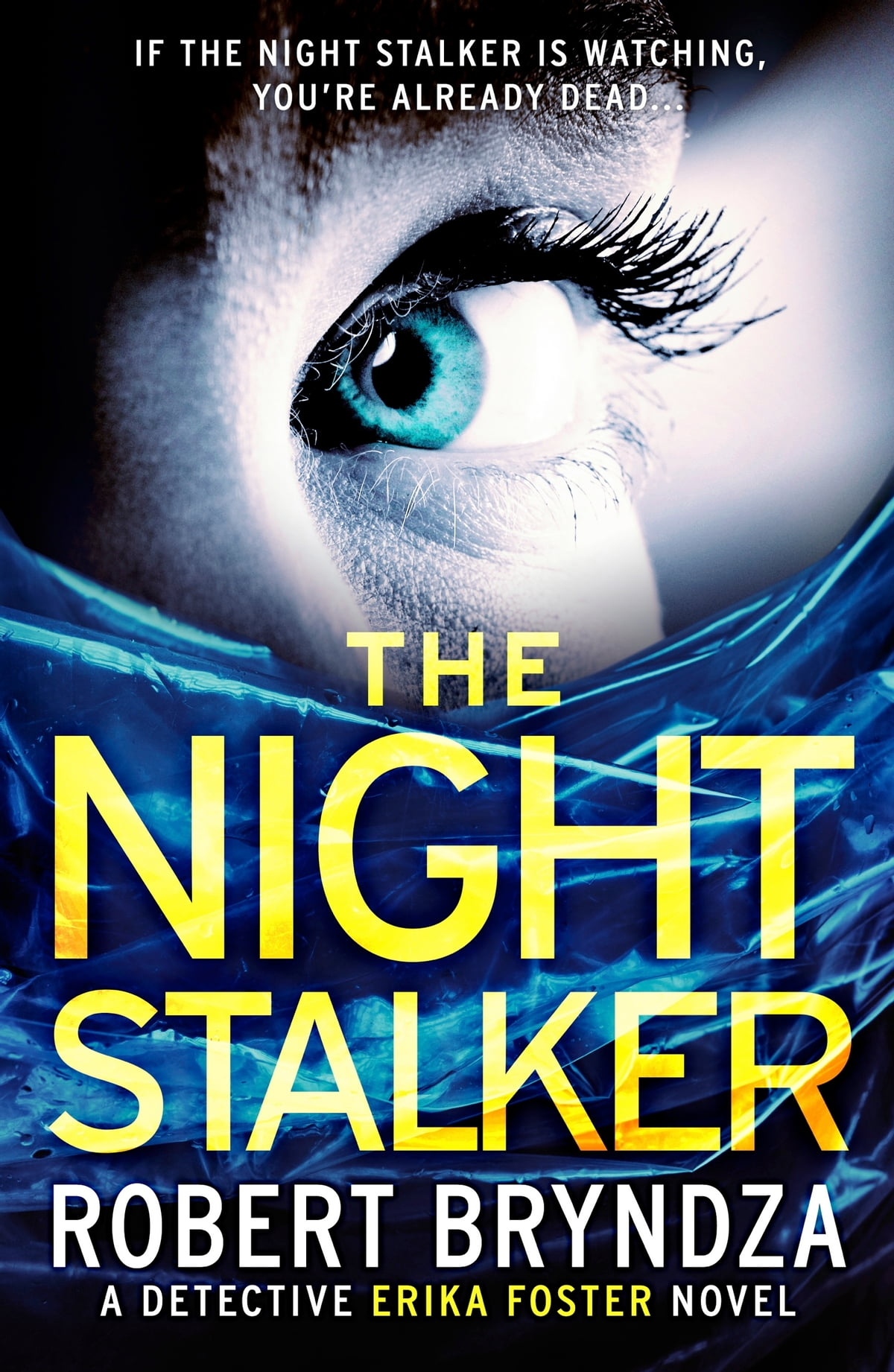 The Night Stalker  A Chilling Serial Killer Thriller Ebook By Robert  Bryndza