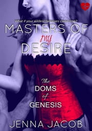 Masters Of My Desire ebook by Jenna Jacob