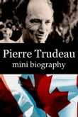 Pierre Trudeau Mini Biography