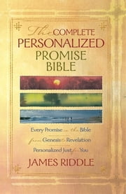 Complete Personalized Promise Bible Original ebook by James Riddle
