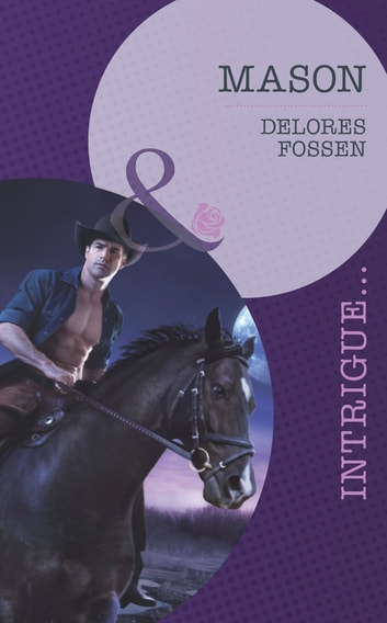 Mason (Mills & Boon Intrigue) (The Lawmen of Silver Creek Ranch, Book 6) 電子書 by Delores Fossen