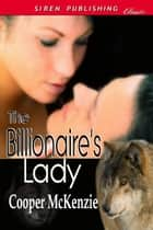 The Billionaires Lady ebook by Cooper McKenzie