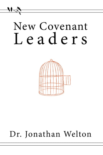 New Covenant Leaders ebook by Jonathan Welton