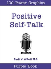 Positive Self-Talk Purple Book ebook by David J. Abbott M.D.
