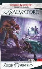 Siege of Darkness - The Legend of Drizzt, Book IX eBook by R.A. Salvatore