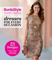 BurdaStyle Modern Sewing - Dresses for Every Occasion ebook by BurdaStyle Magazine