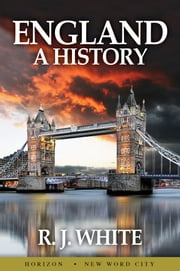 England: A History ebook by R. J. White