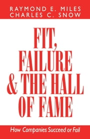 Fit, Failure & the Hall of Fame ebook by Charles C. Snow,Raymond E. Miles