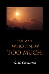 The Man Who Knew Too Much ebook by Chesterton, G. K.