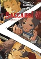 Baccano!, Vol. 6 (light novel) - 1933 <First> The Slash -Cloudy to Rainy- ebook by Ryohgo Narita, Katsumi Enami