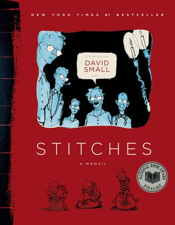 Stitches - A Memoir ebook by David Small