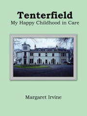 Tenterfield - My Happy Childhood in Care ebook by Margaret Irvine