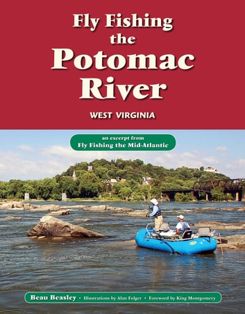 Fly fishing the potomac river west virginia ebook by beau for Fly fishing west virginia