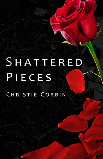 Shattered Pieces ebook by Christie Corbin,McLaurin Angela