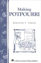 Making Potpourri ebook by Madeleine H. Siegler