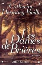 Les Dames de Brières - tome 1 ebook by Catherine Hermary-Vieille