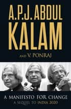 A Manifesto For Change ebook by A.P.J. Abdul Kalam, V. Ponraj