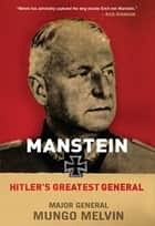 Manstein ebook by Mungo Melvin
