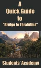 "A Quick Guide to ""Bridge to Terabithia"" ebook by Students' Academy"