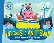 Hippos Can't Swim - and other fun facts (with audio recording) ebook by Laura Lyn DiSiena, Hannah Eliot, Pete Oswald