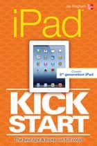 iPad Kickstart ebook by Jay Kinghorn