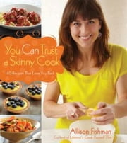 You Can Trust a Skinny Cook ebook by Allison Fishman